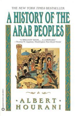 History of the Arab Peoples Albert Hourani