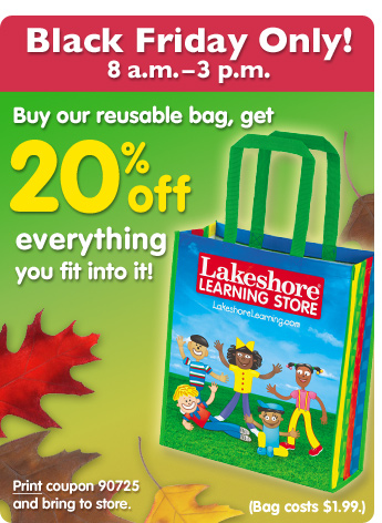 Only on Black Friday from 8:00 a.m.-3 p.m. Buy our reusable bag for $1.99 and get 20% off everything you fit inside it.