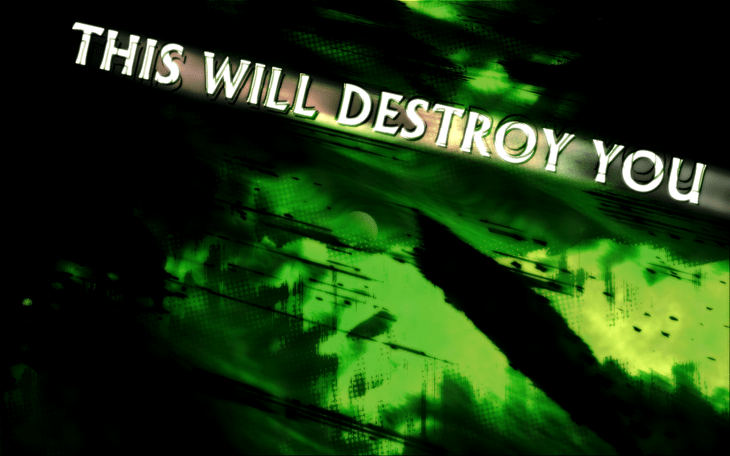 this_will_destroy_you_by_Trek_EST
