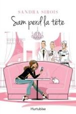 Sam perd la tête - Sandra Sirois