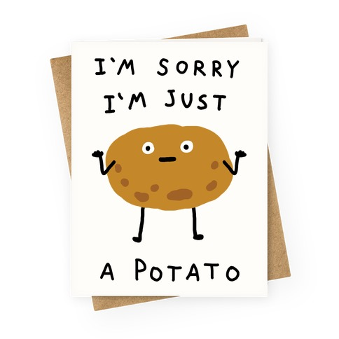 i m sorry i m just a potato greeting card