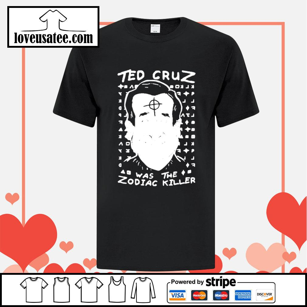 In the late 1960s and early 1970s, the zodiac killer, one of history's most famous unidentified serial murderers, terrorized the san francisco bay area in a. Ted Cruz was the Zodiac Killer shirt, hoodie, sweater ...