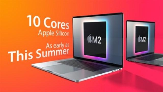 M2 MacBook Pros 10 Core Summer Feature