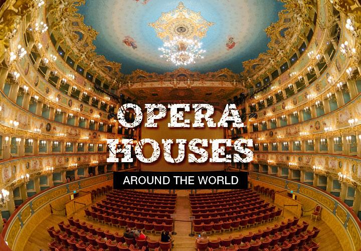 Opera Houses Around The World
