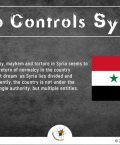 Syria is Not Under the Control of any Single Authority, But Multiple Entities.