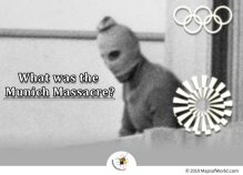 The Munich Massacre took place During 1972 Summer Olympics