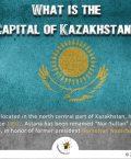 Capital of Kazakhstan - Nur-Sultan
