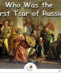Ivan IV was the First Tsar of Russia