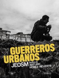 megustaleer - Guerreros urbanos - Arturo Pérez-Reverte /  Jeosm