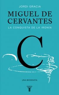 megustaleer - Miguel de Cervantes - Jordi Gracia