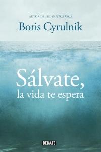 Sálvate, la vida te espera (Boris Cyrulnik)
