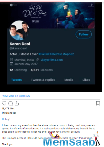 Actor Karan Deol is the latest victim of a fake social media account. He has warned his followers about a fake Twitter profile in his name.