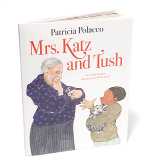 Mrs. Katz and Tush by Patricia Polacco