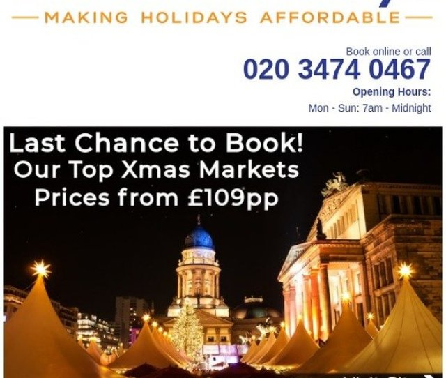 Blue Sea Holidays Last Chance For Our Xmas Market Breaks Prices From Pp Flights Hotel Breakfast Included Milled
