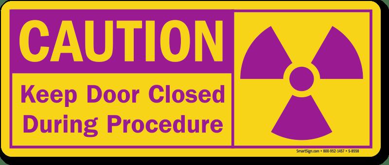 Caution Keep Door Closed During Procedure Sign Online