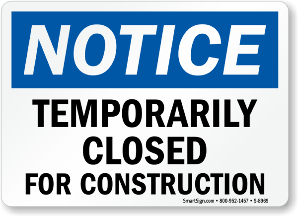 OSHA Temporarily Closed For Construction Sign SKU S