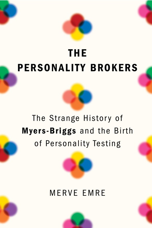 the strage history of myers-briggs merve emre