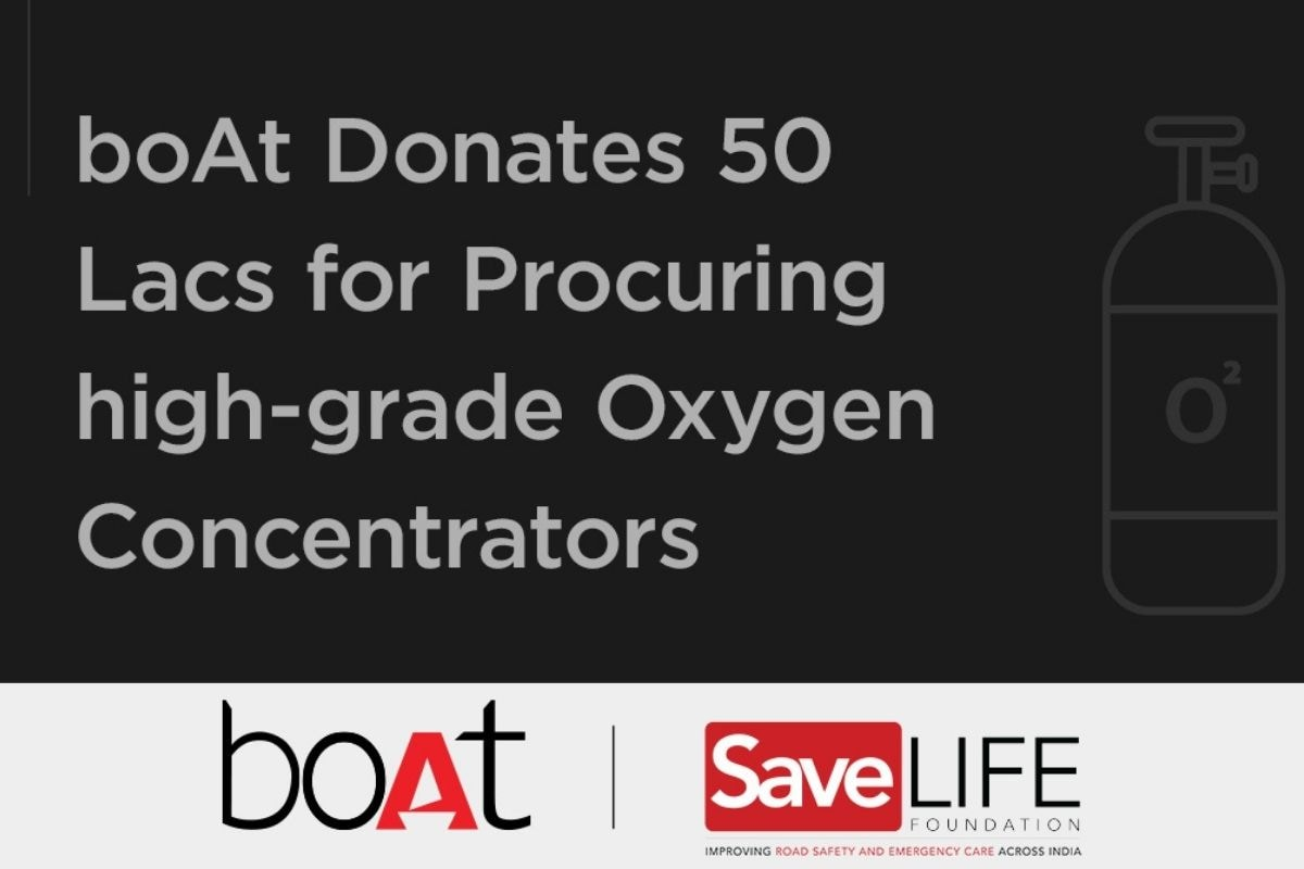 boAt Announces Rs 50 Lakh Donation to Help Procure Oxygen Concentrators to Fight COVID-19 Crisis