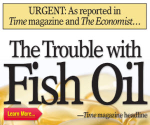 Want To Learn More About the Trouble with Fish Oil? Click Here For a Free Report from Dr. Stephen Sinatra, M.D.