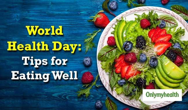 World Health Day 2019: 7 Dietary Changes to Stay Fit