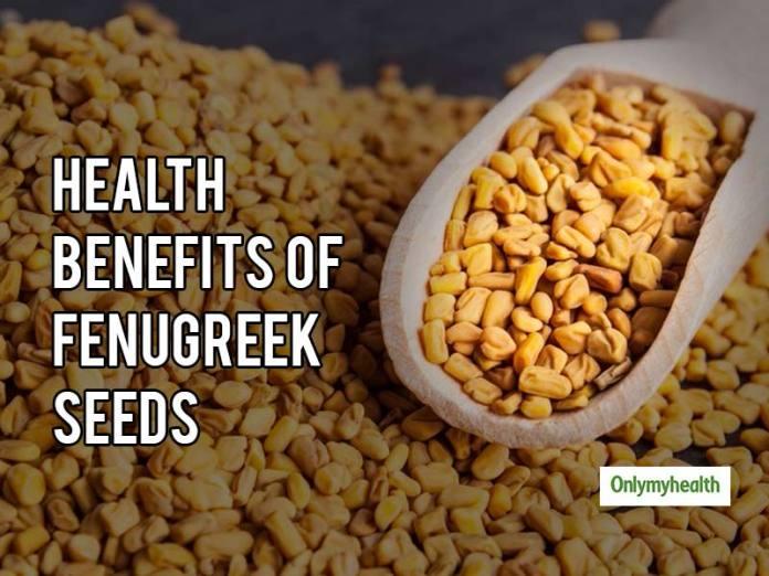 Fenugreek Seeds Health Benefits You Must Know