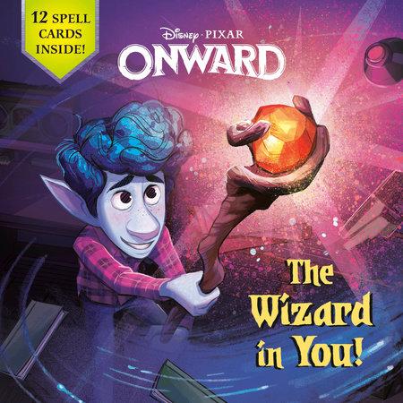 the wizard in you disney pixar onward by steve behling 9780736439619 penguinrandomhouse com books