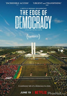 Phim Bên Bờ Dân Chủ - The Edge of Democracy (2019)