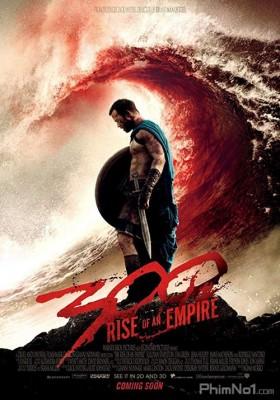 Phim 300 Chiến Binh: Đế Chế Trỗi Dậy - 300: Rise of an Empire (2014)