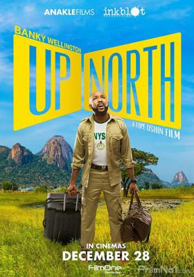 Phim Bắc Tiến - Up North (2018)