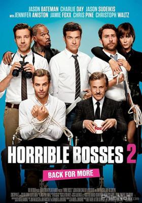 Phim Những Vị Sếp Khó Tính 2 - Horrible Bosses 2 (2014)
