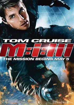 Phim Nhiệm Vụ Bất Khả Thi 3 - Mission: Impossible III (2006)