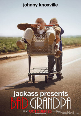 Phim Bố Già Siêu Quậy - Jackass Presents: Bad Grandpa (2013)