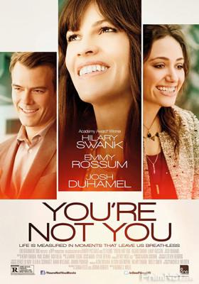 Phim Không Còn Là Em - You're Not You (2014)