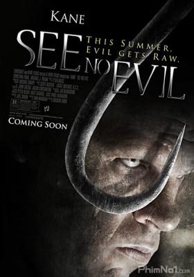 Phim Không Thấy Ác Quỷ - See No Evil (2006)