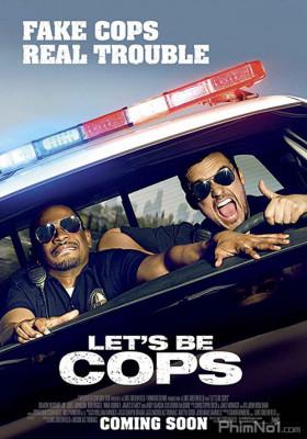Phim Hãy làm cớm nào - Let's Be Cops (2014)