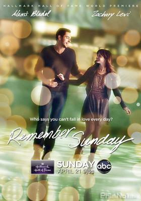 Phim Ngày Chủ Nhật Đáng Nhớ - Remember Sunday (2013)