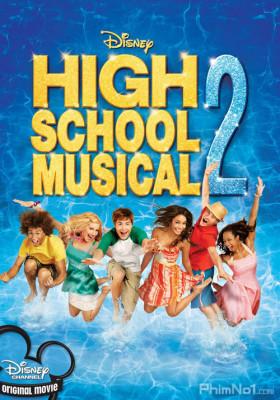 Phim Hội Diễn Âm Nhạc 2 - High School Musical 2 (2007)