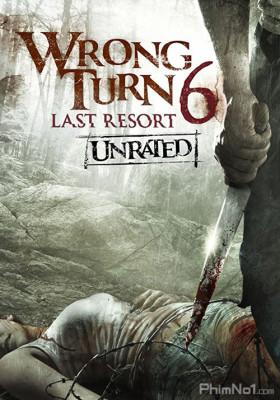 Phim Ngã Rẽ Tử Thần 6: Khu Nghỉ Dưỡng Cuối Cùng - Wrong Turn 6: Last Resort (2014)