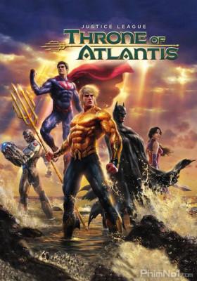 Phim Liên Minh Công Lý: Ngôi Vua Của Atlantis - Justice League: Throne of Atlantis (2015)