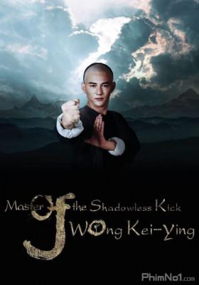 Phim Cao Thủ Vô Ảnh Cước: Hoàng Kỳ Anh - Master Of The Shadowless Kick: Wong Kei-Ying (2016)