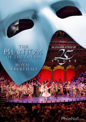 Phim Bóng Ma Trong Nhà Hát - The Phantom of the Opera at the Royal Albert Hall (2011)