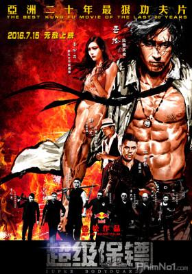 Phim Vệ Sĩ Siêu Cấp - The Bodyguard (Super Bodyguard) (2016)