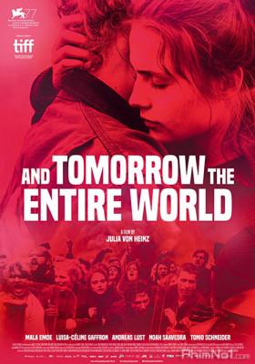 Phim Và Ngày Mai, Cả Thế Giới - And Tomorrow the Entire World (2020)