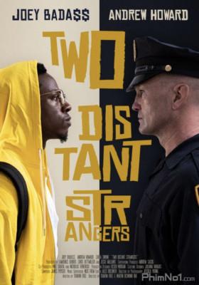 Phim Hai Người Xa Lạ - Two Distant Strangers (2020)