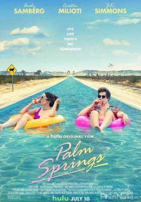 Palm Springs: Mở Mắt Thấy Hôm Qua