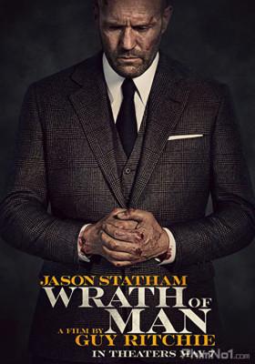 Phim Cơn Thịnh Nộ Chết Người - Wrath of Man (2021)