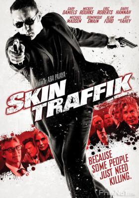 Phim Sát Thủ Hoàn Lương - Skin Traffik (2015)