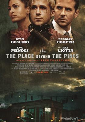 Phim Bên Ngoài Cánh Rừng Thông - The Place Beyond the Pines (2012)