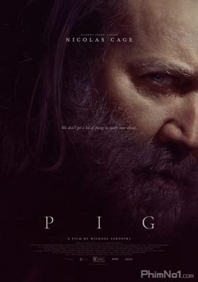 Phim Truy Tìm Lợn Yêu (Con Lợn) - Pig (2021)