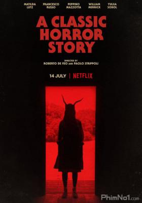 Phim Chuyện Kinh Dị Kinh Điển - A Classic Horror Story (2021)